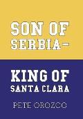 Son of Serbia - King of Santa Clara