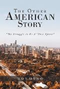 The Other American Story: The Struggle to Be a Free Spirit