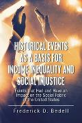 Historical Events as a Basis for Income Inequality and Social Injustice: Events That Had and Have an Impact on the Social Fabric of the United States