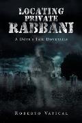 Locating Private Rabbani: A Dove's Tail Dovetails