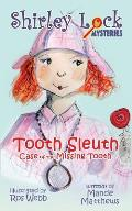 Tooth Sleuth: Case of the Missing Tooth