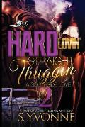 Hard Lovin' Straight Thuggin' 2: A Southside Love