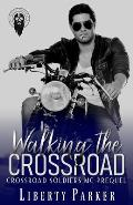 Walking the Crossroad: Crossroad Soldiers MC