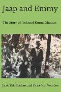 Jaap and Emmy: The Story of Jack and Emma Manten