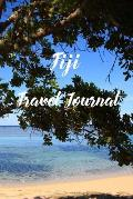 Fiji Travel Journal: 6x9 Inch Lined Travel Journal/Notebook - We Travel Not to Escape Life, But So Life Doesn't Escape Us - Beautiful Beach