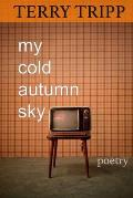 My Cold Autumn Sky: Poetry