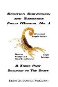 Sedition, Subversion, and Sabotage Field Manual No. 1: A Three Part Solution to the State