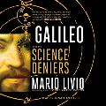 Galileo: And the Science Deniers