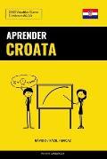 Aprender Croata - R?pido / F?cil / Eficaz: 2000 Vocablos Claves