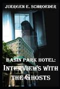 Basin Park Hotel: Interviews with the Ghosts