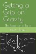 Getting a Grip on Gravity: The Power of the Force