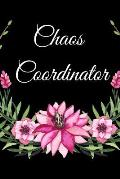 Chaos Coordinator: The Best Funny Appreciation and Thank You Humor College Ruled Lined Floral Book, Diary, Notebook Journal Gift for Offi