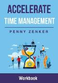 Accelerate Time Management: Workbook