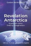 Revelation Antarctica: Quantum vision fired by imagination