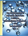 The Encyclopedia of Energetic Materials: Products, Intermediates, Processes, and Terminology Vol. A: A Comprehensive Collection of Over 1,300 Entries