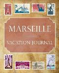 Marseille Vacation Journal: Blank Lined Marseille Travel Journal/Notebook/Diary Gift Idea for People Who Love to Travel