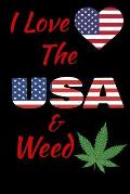 I Love The USA And Weed Notebook Journal 120 College Ruled Pages 6 X 9