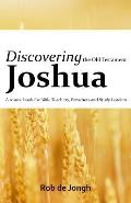 Discovering Joshua: A source book for Bible Teachers, Preachers and Study Group Leaders