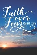 Faith Over Fear Psalms 118: 6: Lined Notebook Christian Journal with Inspirational Scripture Quote Cover