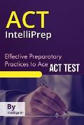 ACT Intelliprep: Effective Preparatory Practices to Ace ACT Test