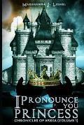 I Pronounce You Princess