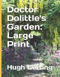 Doctor Dolittle's Garden: Large Print
