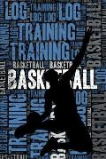 Basketball Training Log and Diary: Basketball Training Journal and Book for Player and Coach - Basketball Notebook Tracker