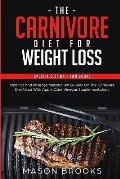 The Carnivore Diet for Weight Loss: Special Edition - Two Books - Melt Fat and Increase Metabolism Quickly on the Carnivore Diet Used with Apple Cider