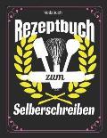 Notizbuch Rezeptbuch Zum Selberschreiben: Blanko Backbuch F?r Rezepte Ca. A4