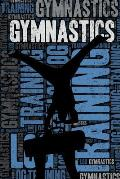 Mens Gymnastics Training Log and Diary: Mens Gymnastics Training Journal and Book for Male Gymnast and Coach - Mens Gymnastics Notebook Tracker