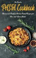 Pasta Cookbook: Classic and Creative Italian Pasta Recipes for One-and-Done Meals