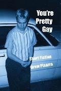 You're Pretty Gay