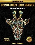 Advanced Coloring Books (Mysterious Wild Beasts): A Wild Beasts Coloring Book with 30 Coloring Pages for Relaxed and Stress Free Coloring. This Book C
