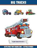 Childrens Colouring Books Age 5 - 7 (Big Trucks): A Big Trucks Coloring (Colouring) Book with 30 Coloring Pages That Gradually Progress in Difficulty: