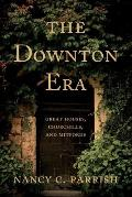 The Downton Era: Great Houses, Churchills, and Mitfords