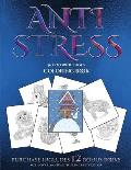 Coloring Book (Anti Stress): This Book Has 36 Coloring Sheets That Can Be Used to Color In, Frame, And/Or Meditate Over: This Book Can Be Photocopi