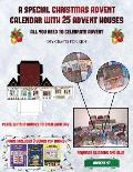 DIY Crafts for Kids (A special Christmas advent calendar with 25 advent houses - All you need to celebrate advent): An alternative special Christmas a