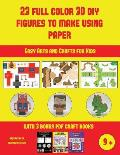 Easy Arts and Crafts for Kids (23 Full Color 3D Figures to Make Using Paper): A great DIY paper craft gift for kids that offers hours of fun