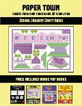 School Holiday Craft Ideas (Paper Town - Create Your Own Town Using 20 Templates): 20 full-color kindergarten cut and paste activity sheets designed t
