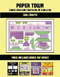 Cool Crafts (Paper Town - Create Your Own Town Using 20 Templates): 20 full-color kindergarten cut and paste activity sheets designed to create your o