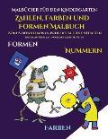 Malb?cher f?r den Kindergarten (Zahlen, Farben und Formen): Ein Malbuch f?r Kinder von 2 bis 4 Jahren: Dieses Buch ist eine ausgezeichnete Einf?hrung