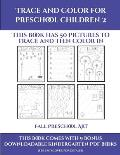 Fall Preschool Art (Trace and Color for preschool children 2): This book has 50 pictures to trace and then color in.
