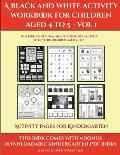 Activity Pages for Kindergarten (A black and white activity workbook for children aged 4 to 5 - Vol 1): This book contains 50 black and white activity