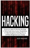 Hacking: Beginners Guide, Wireless Hacking, 17 Must Tools every Hacker should have, 17 Most Dangerous Hacking Attacks, 10 Most