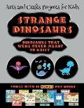Arts and Crafts Projects for Kids (Strange Dinosaurs - Cut and Paste): This book comes with a collection of downloadable PDF books that will help your