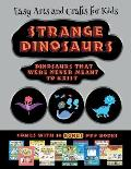 Easy Arts and Crafts for Kids (Strange Dinosaurs - Cut and Paste): This book comes with a collection of downloadable PDF books that will help your chi