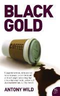 Black Gold A Dark History Of Coffee