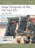 Siege Weapons of the Far East 2 AD 960 1644