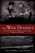 War Diaries An Anthology of Daily Wartime Diary Entries Throughout History