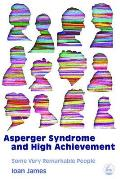 Asperger's Syndrome and High Achievement: Some Very Remarkable People
